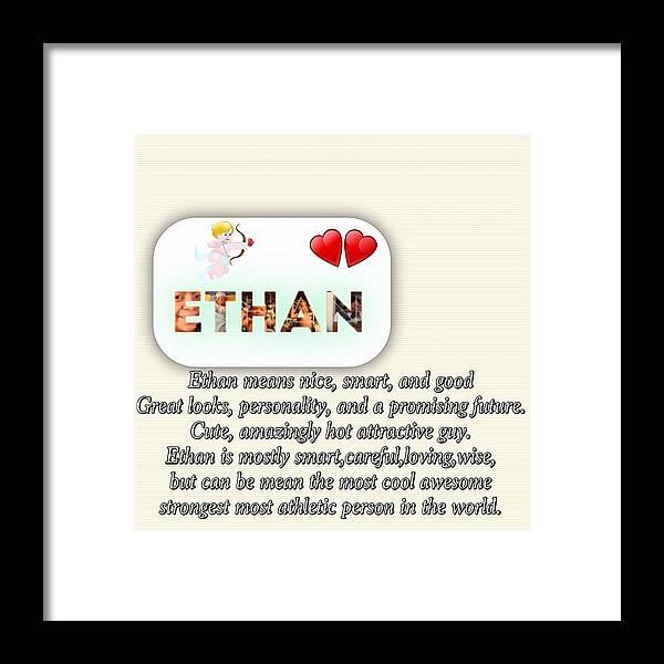 ethan #meaning #photoword #photoname Framed Print by Cj Caderma
