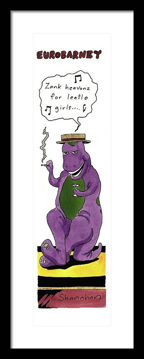 Eurobarney (barney Speaking French Drinking And Smoking) Celebrities Framed Print featuring the drawing Eurobarney 'zank Heavonz For Leetle Girls . . .' by Danny Shanahan