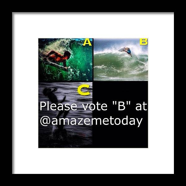 Framed Print featuring the photograph Friends…...i Have A Surfing Photo In by Larry Marshall