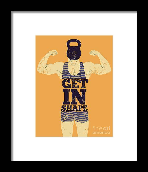 Muscular Framed Print featuring the digital art Get In Shape. Typographic Gym Phrase by Zoo.by