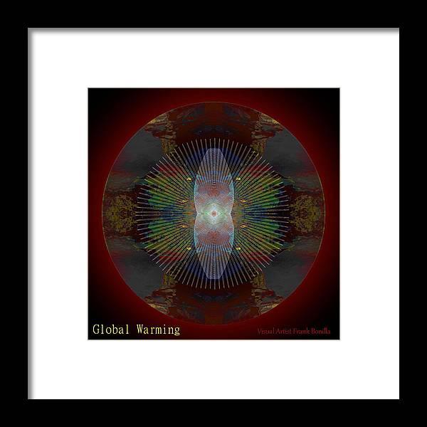 Global Warming Framed Print featuring the digital art Global Warming by Visual Artist Frank Bonilla