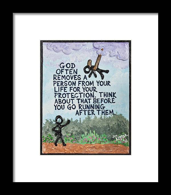 Quotes Framed Print featuring the mixed media God Removes by Joe Kopler