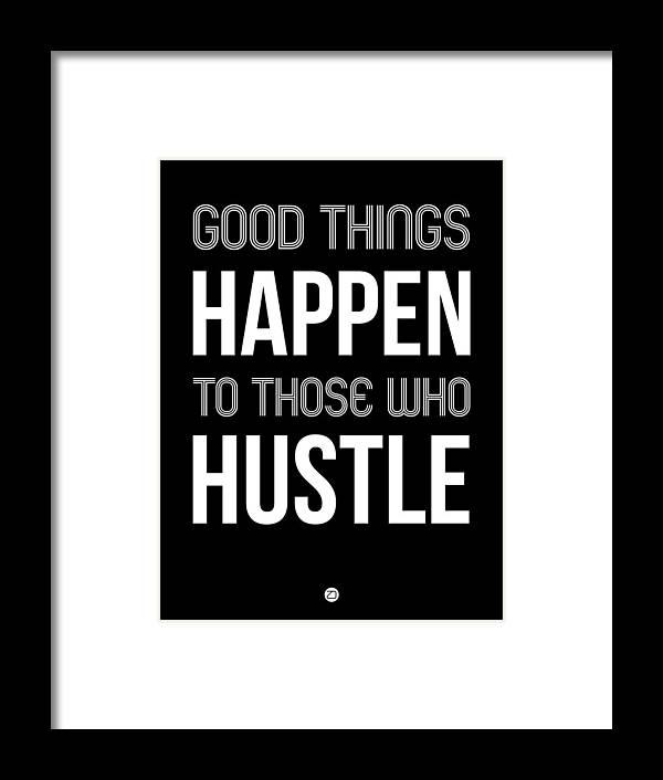 Motivational Framed Print featuring the digital art Good Thing Happen Poster Black by Naxart Studio