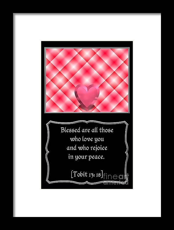 Tobit 13: 18 Framed Print featuring the digital art Heart And Love Design 15 With Bible Quote by Rose Santuci-Sofranko