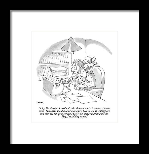 (a Muse Speaks To A Man At His Typewriter As He Sits On The Man's Shoulder.) Writing Framed Print featuring the drawing Hey, I'm Thirsty. I Need A Drink. A Drink by Jack Ziegler