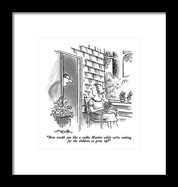 Man To Wife.  Drinking Framed Print featuring the drawing How Would You Like A Vodka Martini While We're by Henry Martin