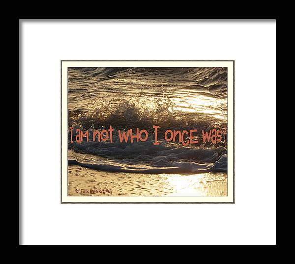 Ocean Framed Print featuring the photograph I Am Not Who I Once Was by Leticia Latocki