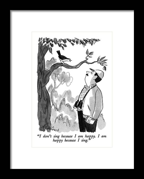 Bird To Bird Watcher. Animals Framed Print featuring the drawing I Don't Sing Because I Am Happy. I Am Happy by Edward Frascino