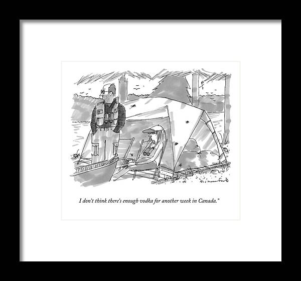 I Don't Think There's Enough Vodka For Another Week In Canada. Canada Framed Print featuring the drawing I Don't Think There's Enough Vodka For Another by Michael Crawford