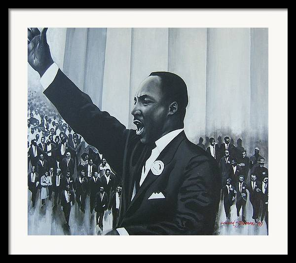 Martin Luther King Framed Print featuring the painting I Have A Dream by Howard Stroman