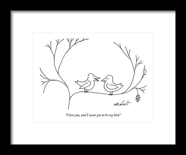 68322 Framed Print featuring the drawing I Love You, And I Want You To Be My Bird by John Norment