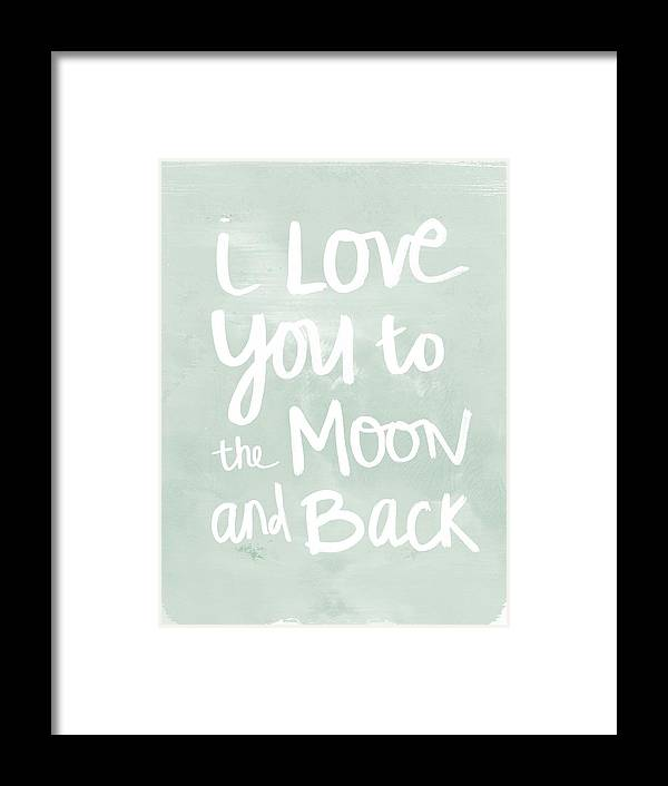 I Love You To The Moon And Back Framed Print featuring the painting I Love You To The Moon And Back- inspirational quote by Linda Woods