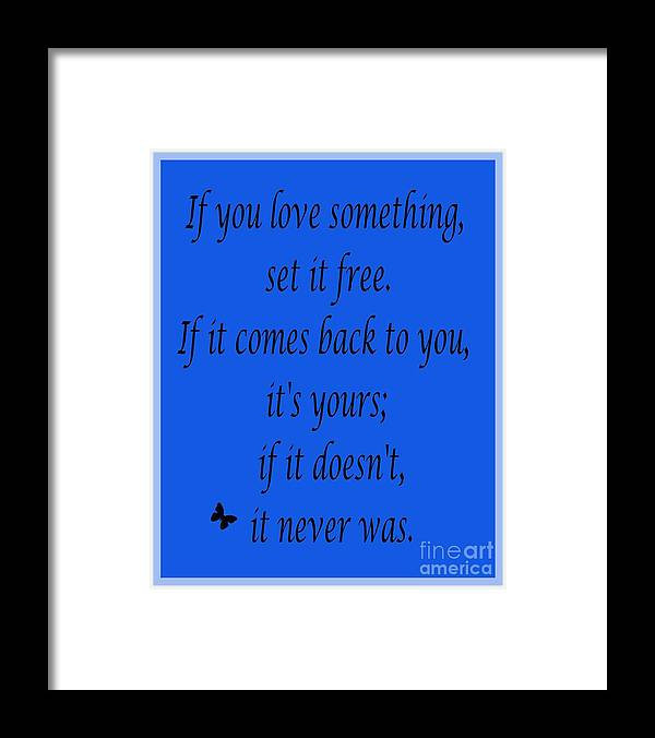 If You Love Something Set It Free - Blue Framed Print featuring the mixed media If you Love Something Set it Free - Blue by Barbara Griffin