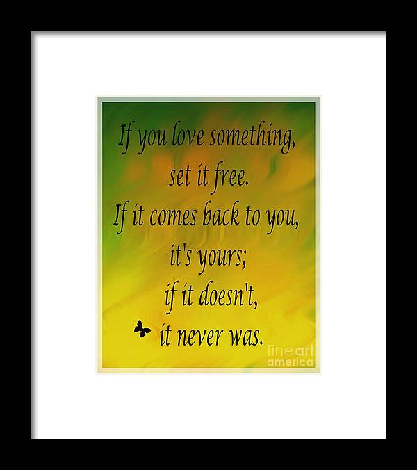 If You Love Something Set It Free - Watercolor Framed Print featuring the mixed media If You Love Something Set It Free - Watercolor by Barbara Griffin