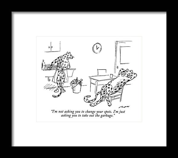 Relationships Framed Print featuring the drawing I'm Not Asking You To Change Your Spots. I'm by Al Ross