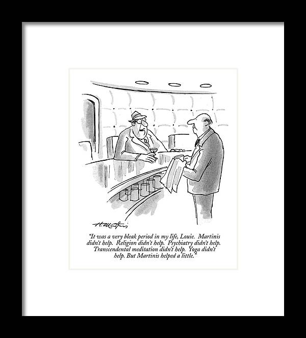 (man Sitting At A Bar Speaks To Bartender.) Bars Framed Print featuring the drawing It Was A Very Bleak Period In My Life by Henry Martin