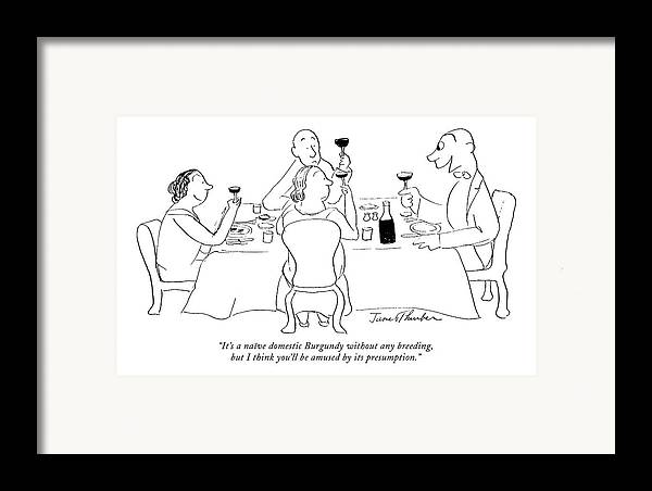Consumerism Framed Print featuring the drawing It's A Naive Domestic Burgundy Without Any by James Thurber