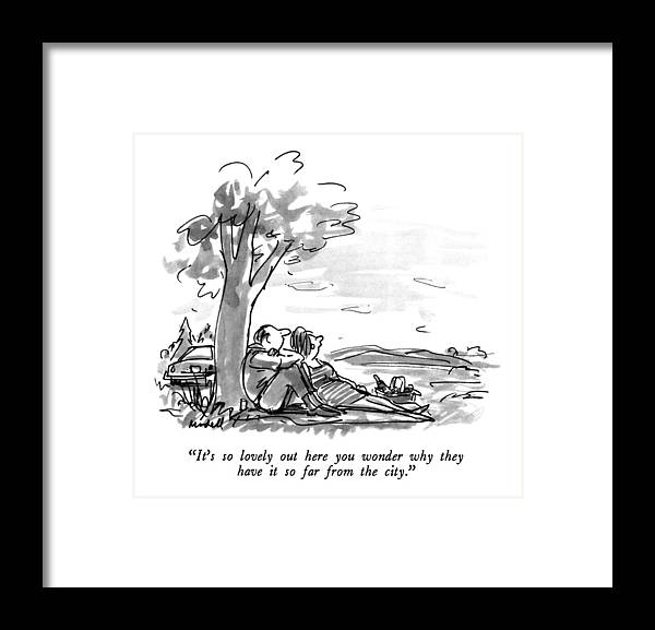 Relationships Framed Print featuring the drawing It's So Lovely Out Here You Wonder Why by Frank Modell