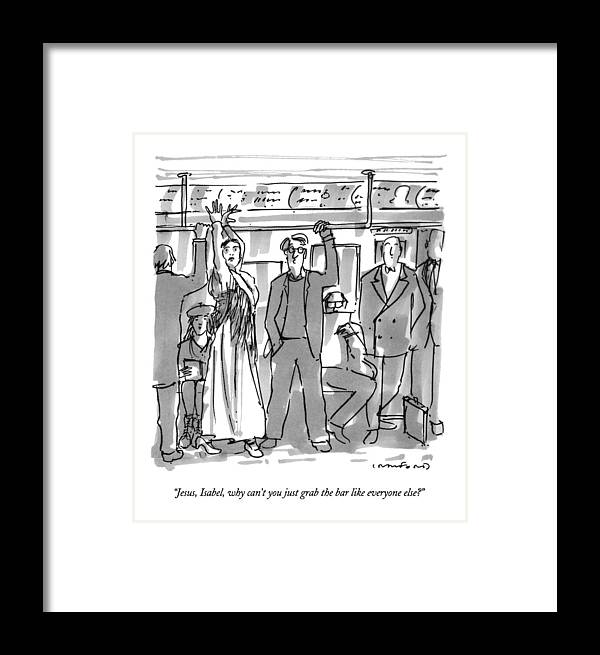 (couple On Subway Framed Print featuring the drawing Jesus, Isabel, Why Can't You Just Grab The Bar by Michael Crawford