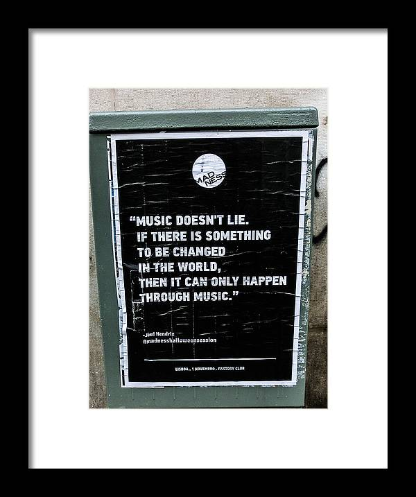 Jimi Hendrix Framed Print featuring the photograph Jimy Hendrix Music Doesn't Lie by Georgina Noronha