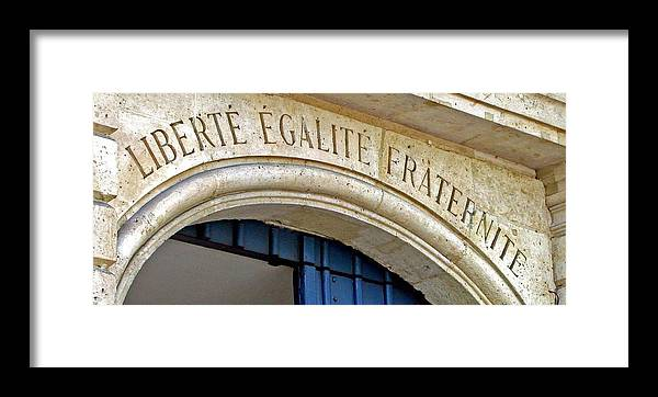 Liberte Framed Print featuring the photograph Liberte Egalite Fraternite by Jean Hall