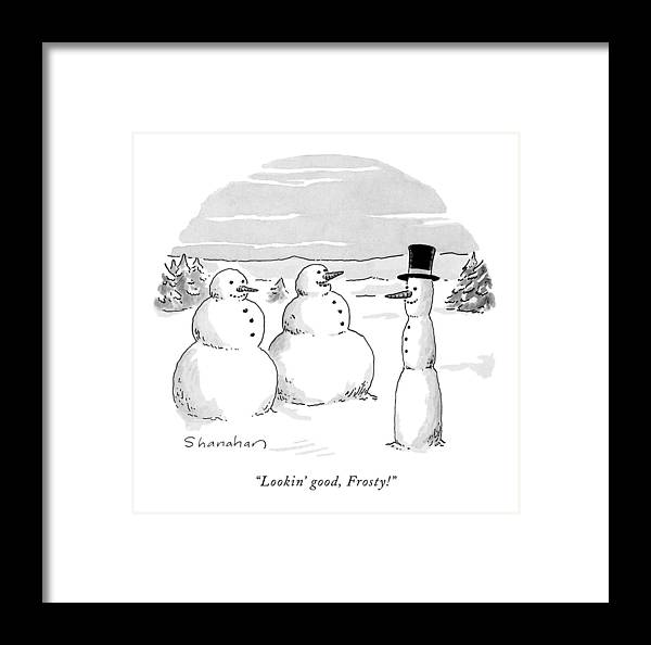 Holidays Framed Print featuring the drawing Lookin' Good by Danny Shanahan