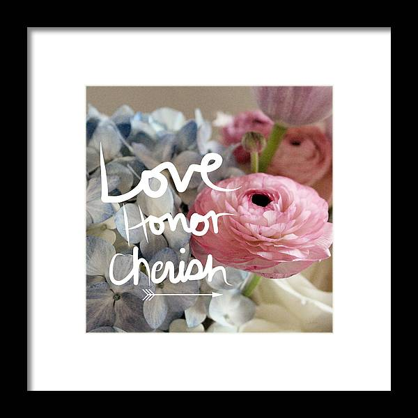 Love Framed Print featuring the photograph Love Honor Cherish by Linda Woods