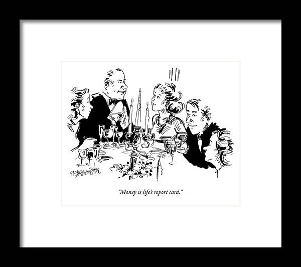 (man At A Dinner Table Speaks To The Rest Of His Family.) Family Framed Print featuring the drawing Money Is Life's Report Card by William Hamilton