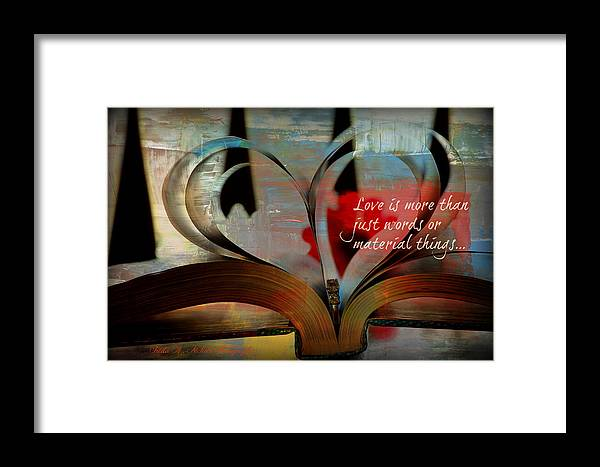 Heart Framed Print featuring the photograph More Than Words by Freda Nichols