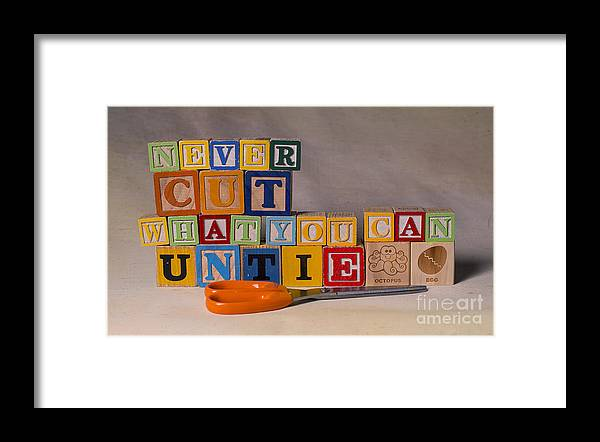 Never Cut What You Can Untie Framed Print featuring the photograph Never Cut What You Can Untie by Art Whitton