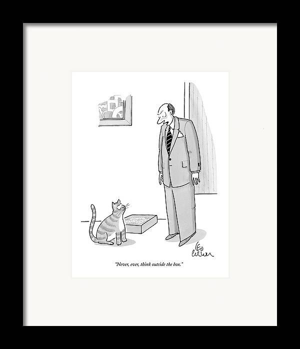 Never Framed Print featuring the drawing Never, Ever, Think Outside The Box by Leo Cullum