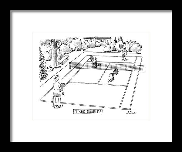 118758 Pst Peter Steiner (couple Playing Tennis With Their Pets.) Mixed Doubles Animals Best Canines Cat Cats Court Dog Doggie Dogs Feline Felines Friend Man's Match Pet Pets Play Playing Pooch Puppies Puppy Sport Sports Tennis Framed Print featuring the drawing New Yorker June 3rd, 1991 by Peter Steiner