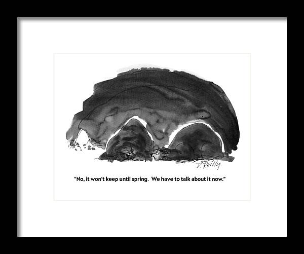 Animals Framed Print featuring the drawing No, It Won't Keep Until Spring. We Have To Talk by Donald Reilly