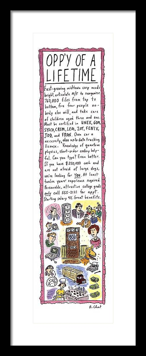 Opp'y Of A Lifetime (a Long Help-wanted Ad With Increasingly Bizarre Requirements And Conditions) Business Framed Print featuring the drawing Opp'y Of A Lifetime by Roz Chast