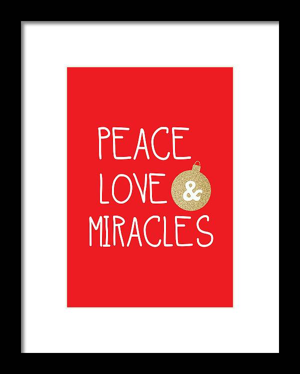 Christmas Framed Print featuring the mixed media Peace Love and Miracles with Christmas Ornament by Linda Woods