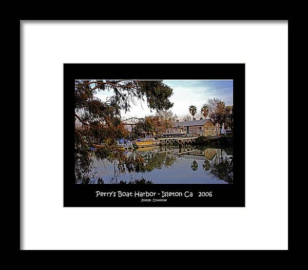 Isleton California Framed Print featuring the digital art Perrys Boat Harbor 2006 by Joseph Coulombe