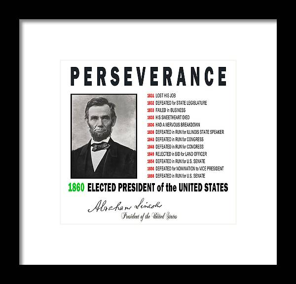 Lincoln Framed Print featuring the digital art PERSEVERANCE of ABRAHAM LINCOLN by Daniel Hagerman