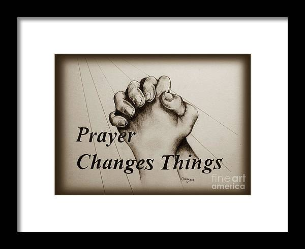 Prayer Framed Print featuring the drawing Prayer Changes Things 2 by Catherine Howley