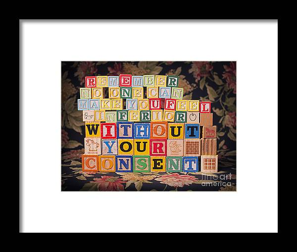 Remember No One Can Make You Feel Inferior Without Your Consent Framed Print featuring the photograph Remember No One Can Make You Feel Inferior Without Your Consent by Art Whitton