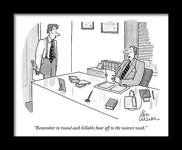 Remember To Round Each Billable Hour by Leo Cullum