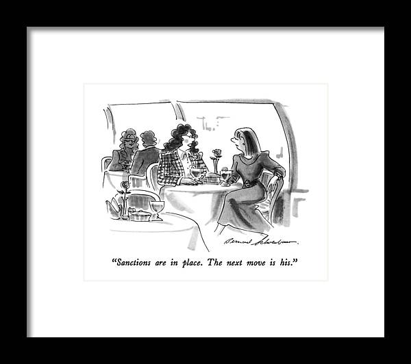 One Woman Speaks To Another In Restaurant.  Women Discussing Men Framed Print featuring the drawing Sanctions Are In Place. The Next Move Is His by Bernard Schoenbaum