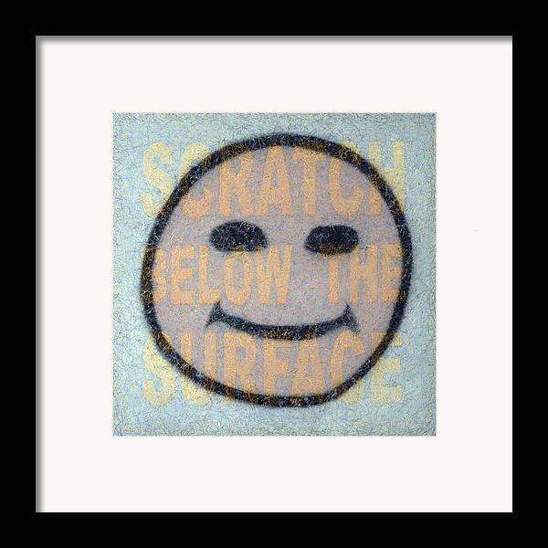 Happy Face Framed Print featuring the painting Scratch Below The Surface by James W Johnson