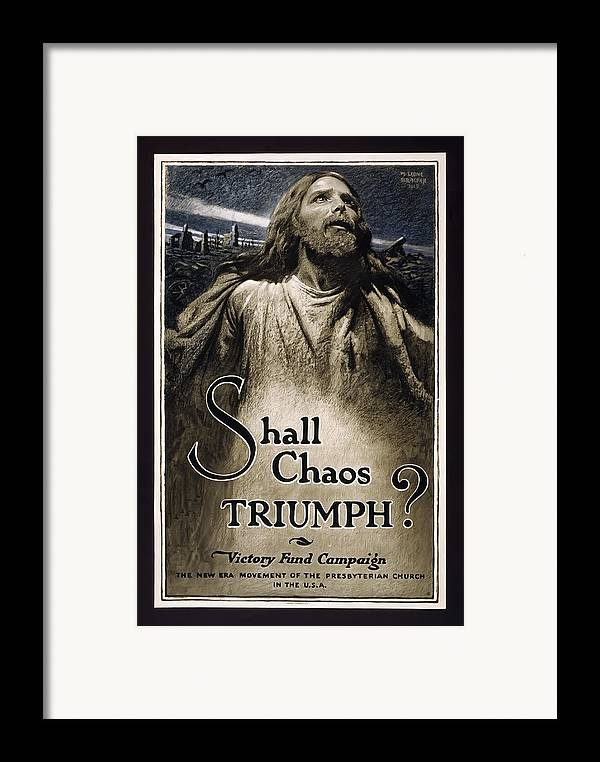 world War 1 Poster Framed Print featuring the photograph Shall Chaos Triumph - W W 1 - 1919 by Daniel Hagerman