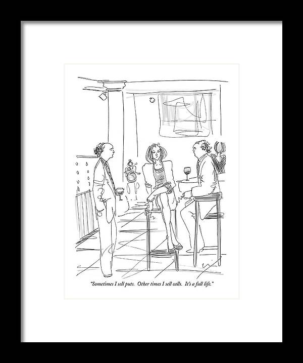 Puts And Calls Framed Print featuring the drawing Sometimes I Sell Puts. Other Times I Sell Calls by Richard Cline
