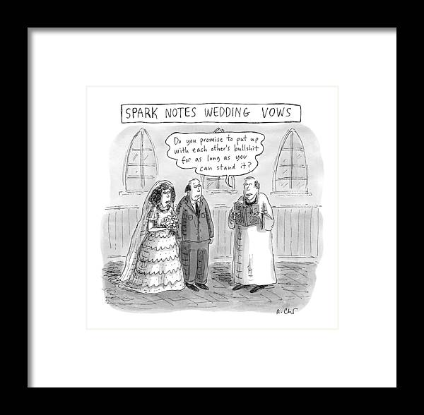 Spark Notes Marriage Vows -- A Minister Says Framed Print by Roz Chast