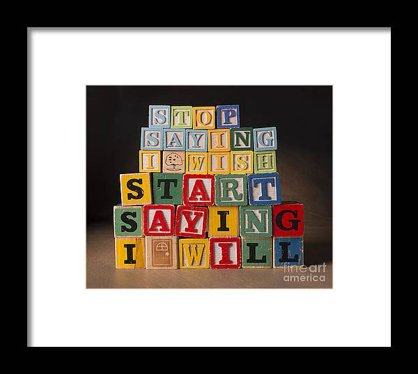 Stop Saying I Wish And Start Saying I Will Framed Print featuring the photograph Stop Saying I Wish And Start Saying I Will by Art Whitton