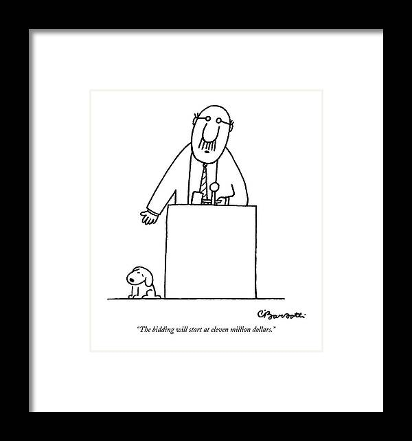 Auctioneer Framed Print featuring the drawing The Bidding Will Start At Eleven Million Dollars by Charles Barsotti