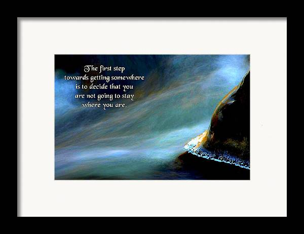 Quotation Framed Print featuring the photograph The First Step by Mike Flynn
