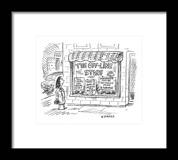The Off-line Store Framed Print by David Sipress
