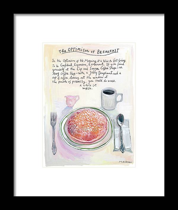 Coffee Framed Print featuring the digital art The Optimism Of Breakfast by Maira Kalman